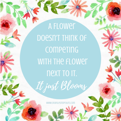 A-Flower-does-not-think-of-competing-with-the-flower-next-to-it.-It-just-BLOOMS-2.png