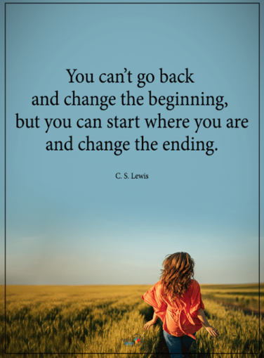 you-cant-go-back-and-change-the-beginning-but-you-28449613.png